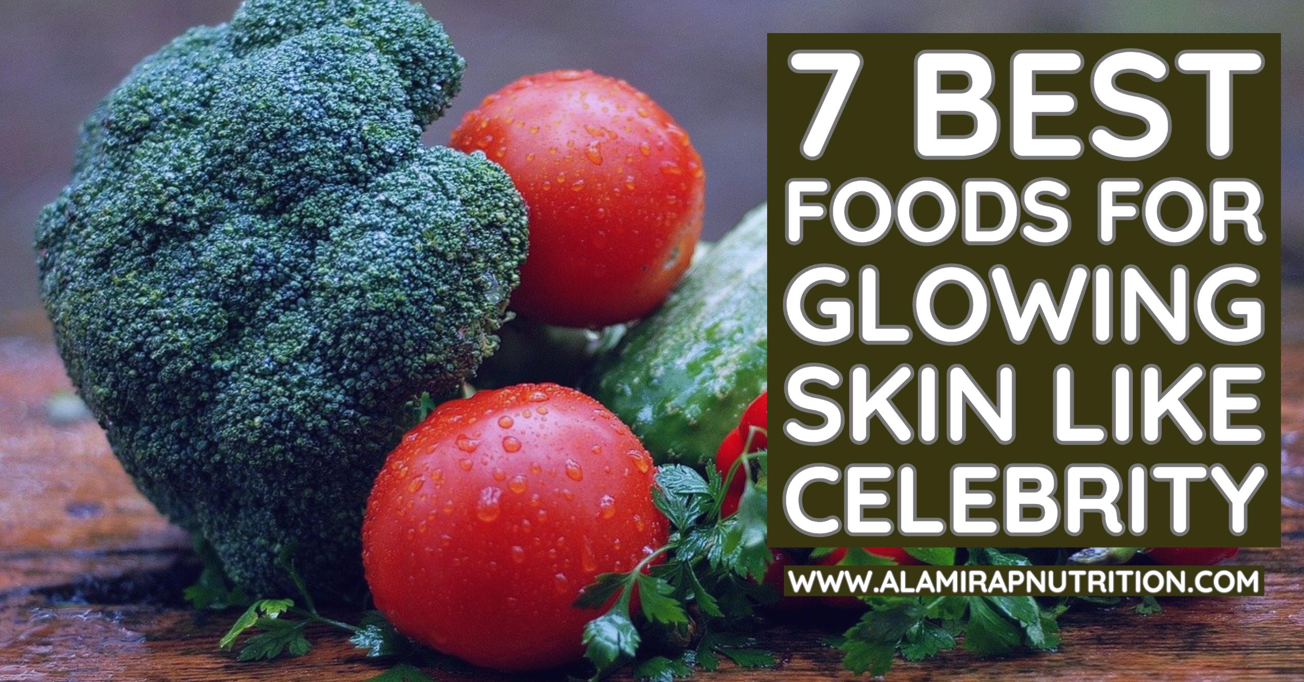 7 Best Foods for Glowing Skin like Celebrity