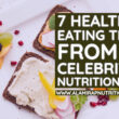 7 Healthy Eating Tips from a Celebrity Nutritionist